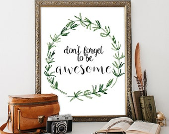 Don't forget to be awesome Printable wall art Digital typography quote Leaf print INSTANT DOWNLOAD Living room art Rosemary wreath Art print