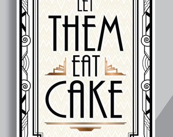 """Gatsby Printable Art Deco Wedding Sign - """"Let Them Eat Cake"""" Classic Bronze - Faux Gold digital file - ADCB1"""