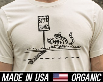 T-Shirts Cats Speed Hump Adult Humor Organic Cotton & Recycled Poly Women's made in USA original retro design
