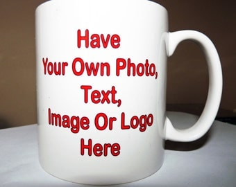 Personalised Any text or image or photo on a  Mug