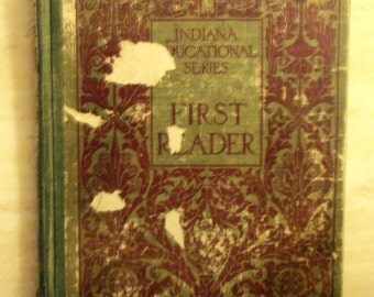 First Reader - Indiana Educational Series - 1904 - By Annie Klingensmith - Children's Learning Book - Antique