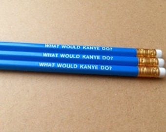 What would Kanye do? set of 3 blue pencils