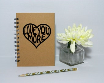 Love you more notebook/journal
