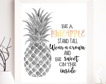 Pineapple printable, Pineapple quote, Be like a pineapple, Summer printable, Summer wall decor, Wall decor, Pineapple decor, Summer Wall art
