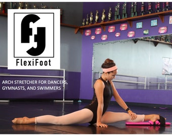 FlexiFoot arch stretcher for dancers gymnasts and swimmers.