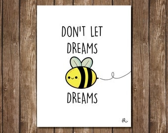Don't Let Dreams Be Dream - 8 x 10inch - Digital Download by Hungry Design