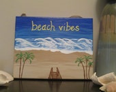 8 x 10 Beach Vibes canvas painting - Beach vibes sign - Beach vibes wall hanging
