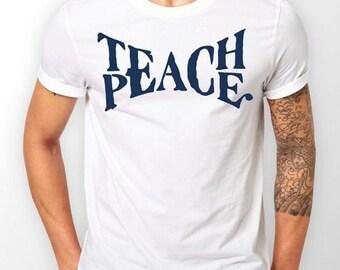 """Cool """"Teach Peace"""" Custom T Shirt"""