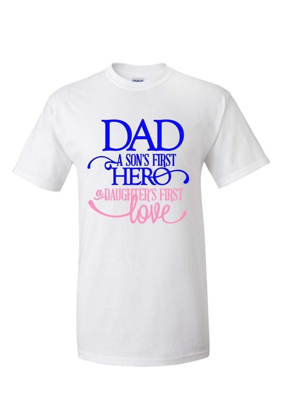 Father S Day T Shirt Dad Son S Hero Daughter S