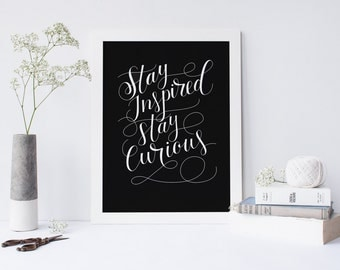 Stay Inspired, Stay Curious || Digital Download