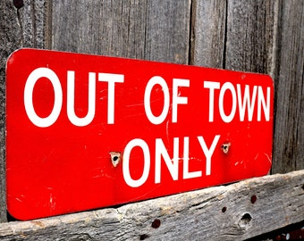 Vintage Metal Sign 'Out Of Town Only' Metal Sign/Shipping Sign/Office Signs/Mailroom Sign