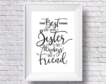 Sister Gift, The Best Thing About Being a Sister, Gift for sister, Sister quote, sisters birthday, birthday gift, sister print