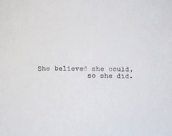 """Inspirational Quote- """"She believed she could, so she did. """""""