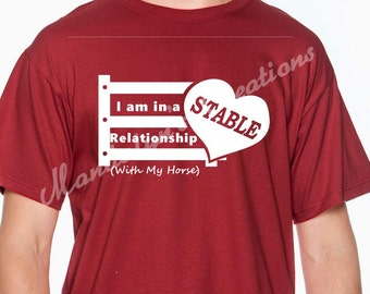 I am in a Stable Relationship (WIth My Horse) T-shirt     Valentines Day