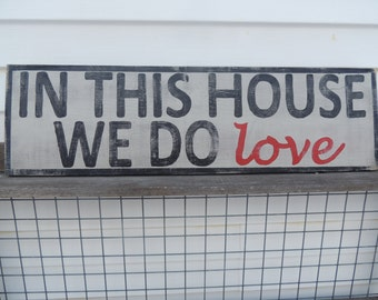 "Large Distressed Hand Painted Wood Sign...""In This House We Do Love"""