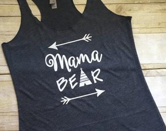 Mama Bear Tank/Mama Bear Shirt/Mama Bear Tank Top/Mama Bear/Teepee Tank/Mama Bear Racerback Tank/Mama Bear Workout Tank