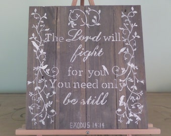 The Lord will fight for you Exodus 14:14 pallet wood scripture wall art, home  decor
