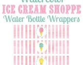 Ice Cream Party Water Bottle Wrappers, Printable Watercolor Ice Cream Shoppe Party Water Bottle Labels, Ice Cream Social INSTANT DOWNLOAD