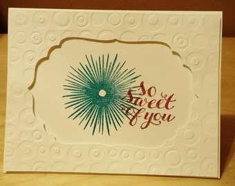Thank you card, So sweet of you card, Just because Card, Greeting Card, handmade card, Hand stamped card, Homemade card, Stampin' Up