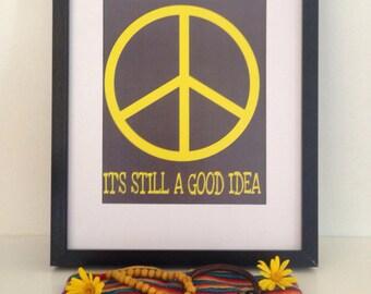 Peace Its Still A Good Idea Print