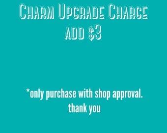 Charm upgrade add 3 dollars