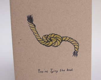 Greeting Card- You're tying the knot
