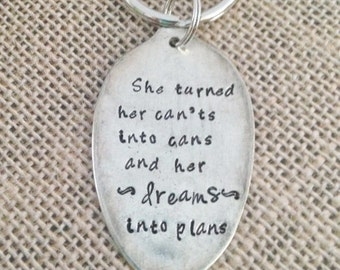 She turned her can'ts into can and dreams into plans Vintage Spoon Key Ring Upcycled Graduation