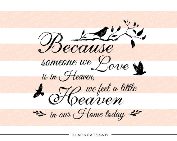 Because Someone We Love Is In Heaven SVG File By BlackCatsSVG