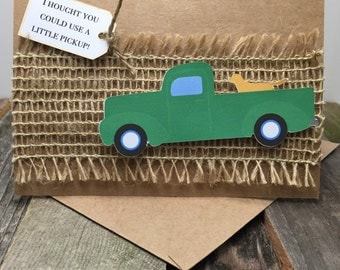 Thought You Could Use a Little Pickup Card, Pickup Card, Thinking of You Card, Rustic Card, Truck Card, Any Occasion Card, Burlap Card