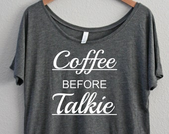Coffee before Talkie, Slouchy Off the shoulder, Boat Neck, Coffee Shirt, Funny Shirt, I Need Coffee, I love Coffee
