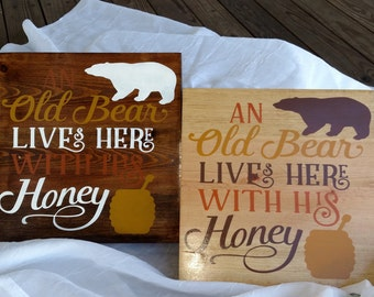 An Old Bear Lives Here With His Honey - Wooden Sign - Manly Gift - Funny Saying - Wood Sign - Handmade