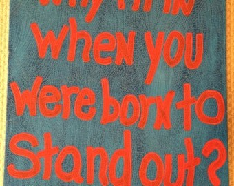 Dr. Seuss Quote Hanpainted Canvas, Why Fit in When You Were Born to Stand Out?