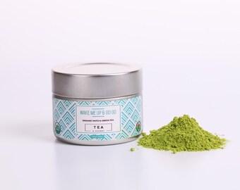 Wake Me Up & Go Go - Organic Matcha Green Tea