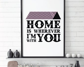 Affiche scandinave, Home is Wherever I'm With You, Art Digital Wall,  Printable ,home is wherever im with you, Kids Printable