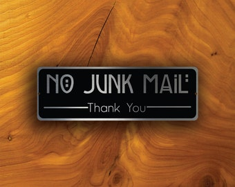 NO JUNK MAIL Sign, No Junk Mail signs, No Solicitation, No Junk Mail durable brushed aluminum composite and cut vinyl overlay, No Junk Mail
