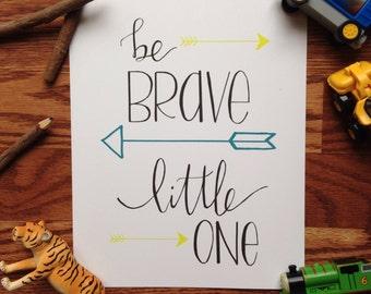 be brave    hand lettered print