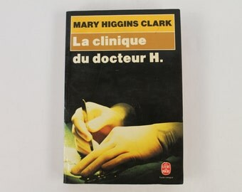 81's, The cradle will fall, the clinic of Dr. h., Mary Higgens Clark, french