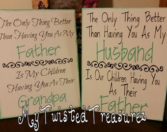 Great Fathers day Gifts! The only thing better than having you as my husband, Is our children having you as their father.