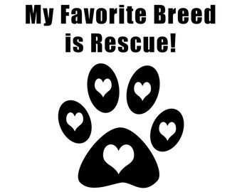 Vinyl Decal - My Favorite Breed Is Rescue