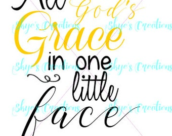 All of God's grace in one little/tiny face, svg