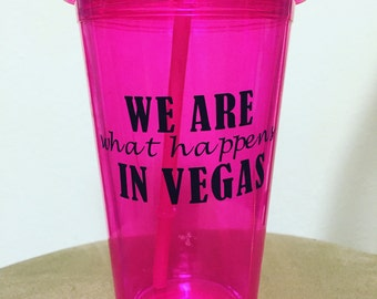 We are what happens in Vegas cup