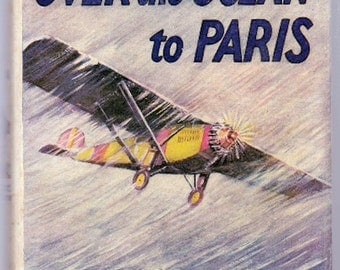 1927 Over the Ocean to Paris by Franklin W. Dixon