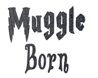 Harry Potter Muggle Born Machine Embroidery Design 4x4