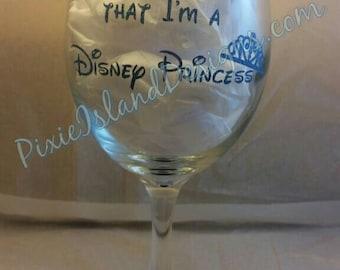 I'm a Disney Princess custom wine glass