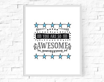 "Printable You Are So Awesome Print - Kids Bedroom - Blue Stars - Instant Download - Wall Art - Typography Poster - 8""x10"" and A4."