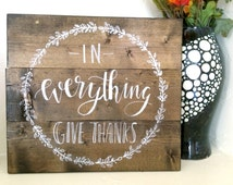 In Everything Give Thanks - Handpainted - Handlettered  - Wood Sign - Customizable - Thanksgiving Decor - Home Decor  - Bible Verse