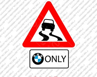 BMW only sticker