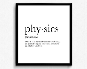 Physics gift, science gift, college dorm girl, dictionary art, minimalist poster, funny definition print, dorm decor, wedding gift, office