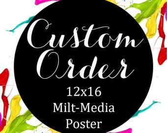 CUSTOM 12x16 Multi-Media Poster (FREE ship USA)
