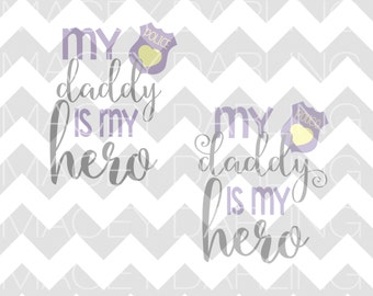 My Daddy Is My Hero SVG, Law Enforcement SVG, Police Officer SVG, Blue Lives Matter, Law Enforcement Dxf, Cut File, Silhouette, Cricut